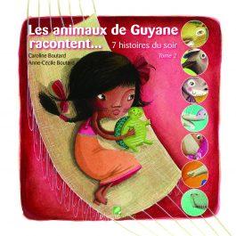 Les animaux de Guyane racontent… 7 histoires du soir – Tome 2