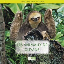 ANIMAUX DE GUYANE COUV 265x265 - Mon premier imagier : Les animaux de Guyane