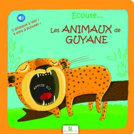 ECOUTE LES ANIMAUX 1 COUV 265x265 - Écoute... Les animaux de guyane