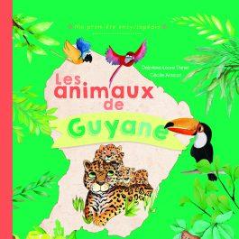 MA PREMIERE ENCYCLOPEDIE COUV 265x265 - Ma première encyclopédie - Les animaux de Guyane
