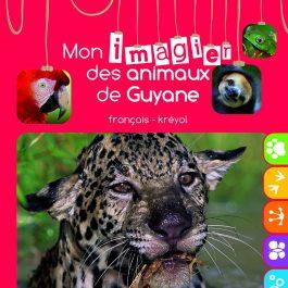 Mon imagier des animaux de Guyane