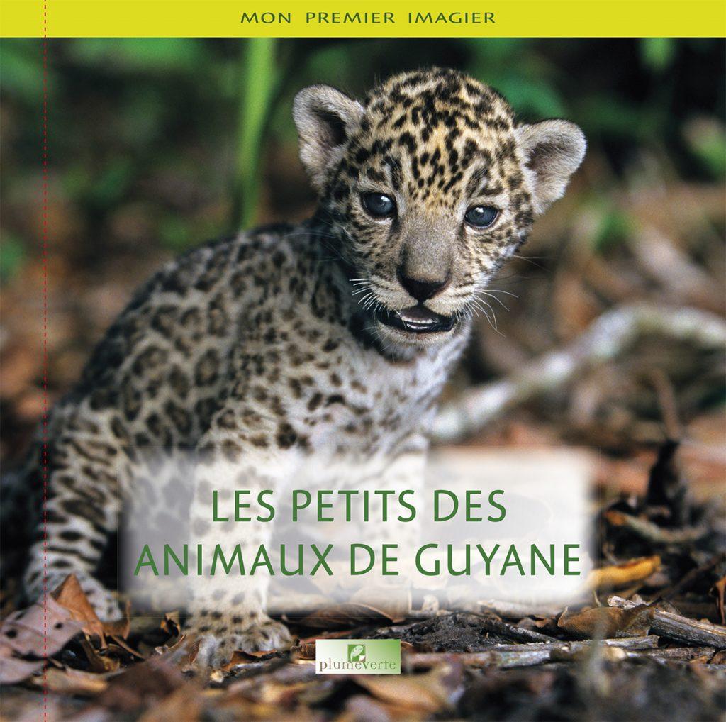 PETITS_DES_ANIMAUX_DE_GUYANE_COUV.indd