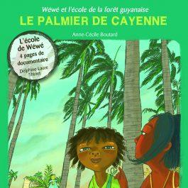 WW2 PALMIER CAYENNE 265x265 - Wéwé et l'école de la forêt guyanaise - Le palmier de Cayenne
