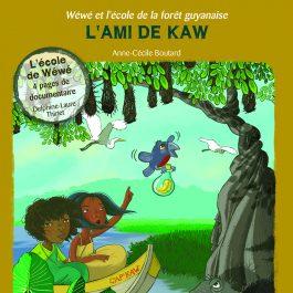 WW3 AMI DE KAW COUV 265x265 - Wéwé et l'école de la forêt guyanaise - L'ami de Kaw