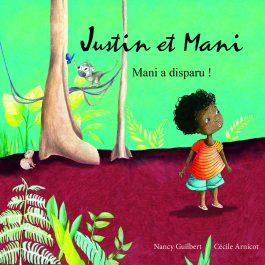 Justin et Mani – Mani a disparu !