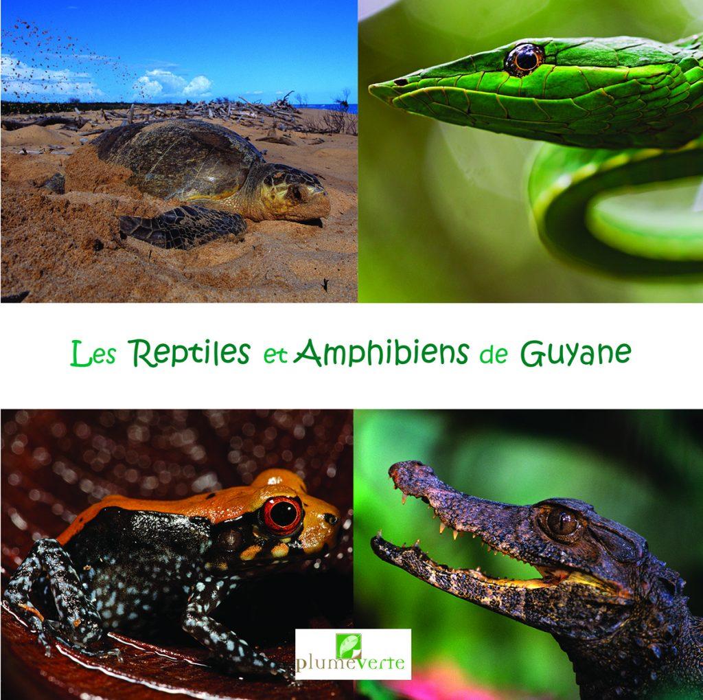 Les reptiles et amphibiens de Guyane_couv.indd